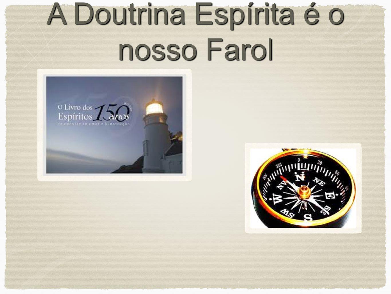 A Doutrina Espírita é o nosso Farol