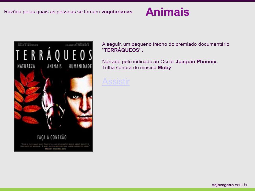 Razões pelas quais as pessoas se tornam vegetarianas Animais sejavegano.com.br A seguir, um pequeno trecho do premiado documentárioTERRÁQUEOS. Narrado