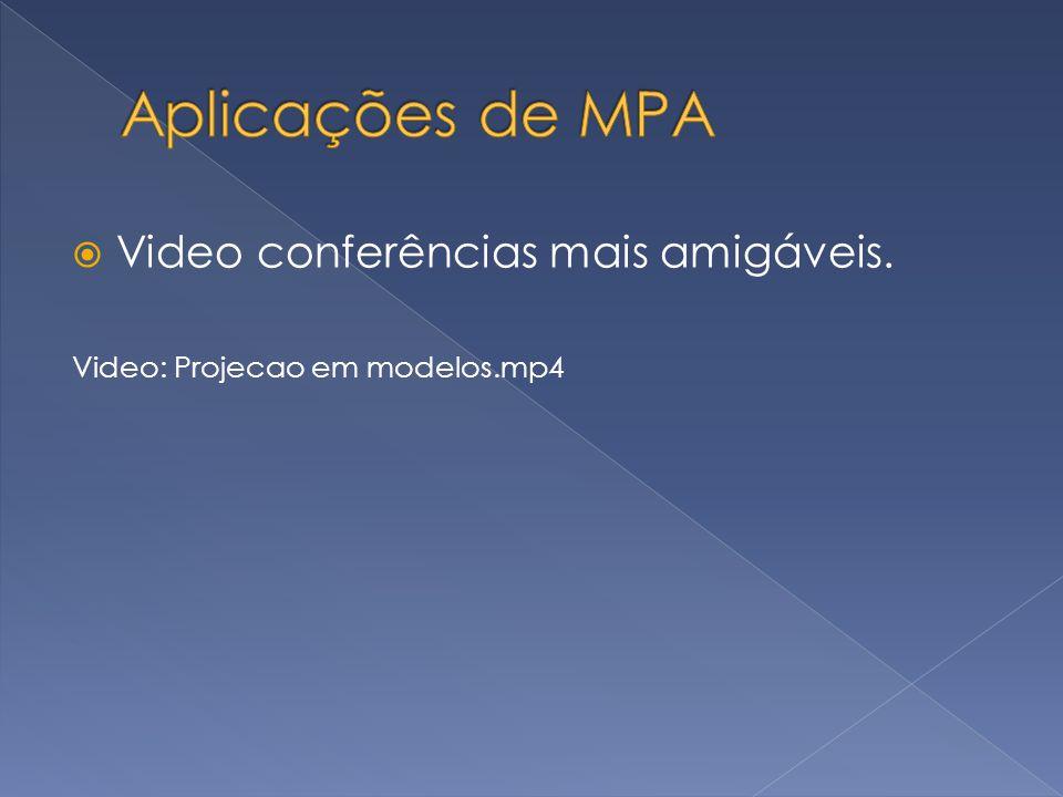Video conferências mais amigáveis. Video: Projecao em modelos.mp4