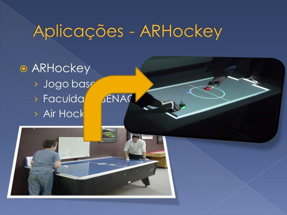 ARHockey Jogo baseado em RA projetiva Faculdade SENAC, São Paulo. 2006. Air Hockey