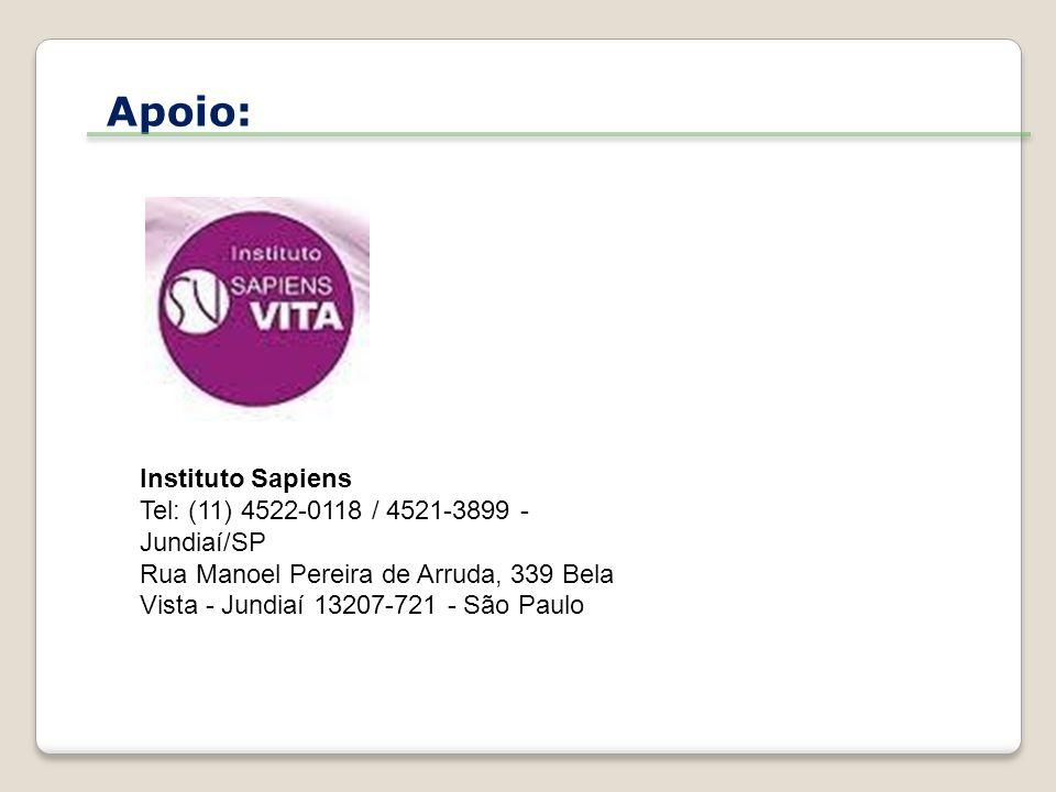Apoio: Instituto Sapiens Tel: (11) 4522-0118 / 4521-3899 - Jundiaí/SP Rua Manoel Pereira de Arruda, 339 Bela Vista - Jundiaí 13207-721 - São Paulo