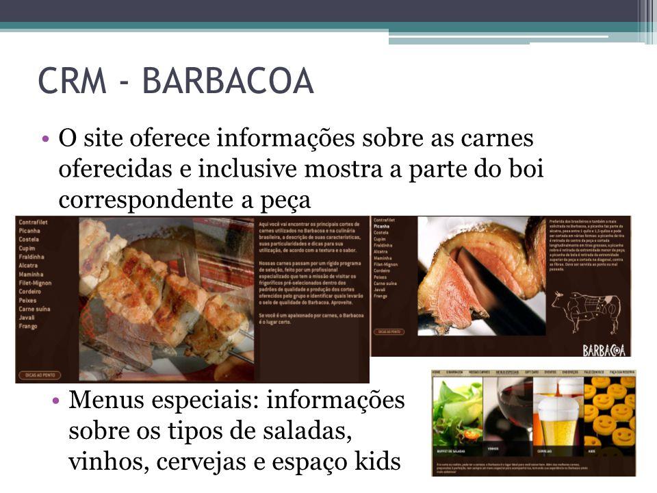 O site oferece informações sobre as carnes oferecidas e inclusive mostra a parte do boi correspondente a peça CRM - BARBACOA Menus especiais: informaç
