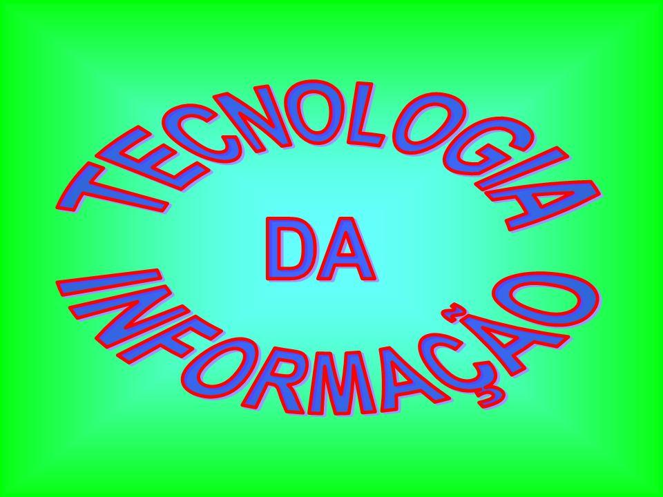 Tecnologia da Informação Tecnologia da Informação INTERNET