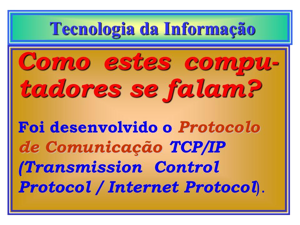 Tecnologia da Informação Tecnologia da Informação INTERNET Mudança de paradigma. Concreta e abstrata. 100 milhões de usuários em 1998 - negócios de U$