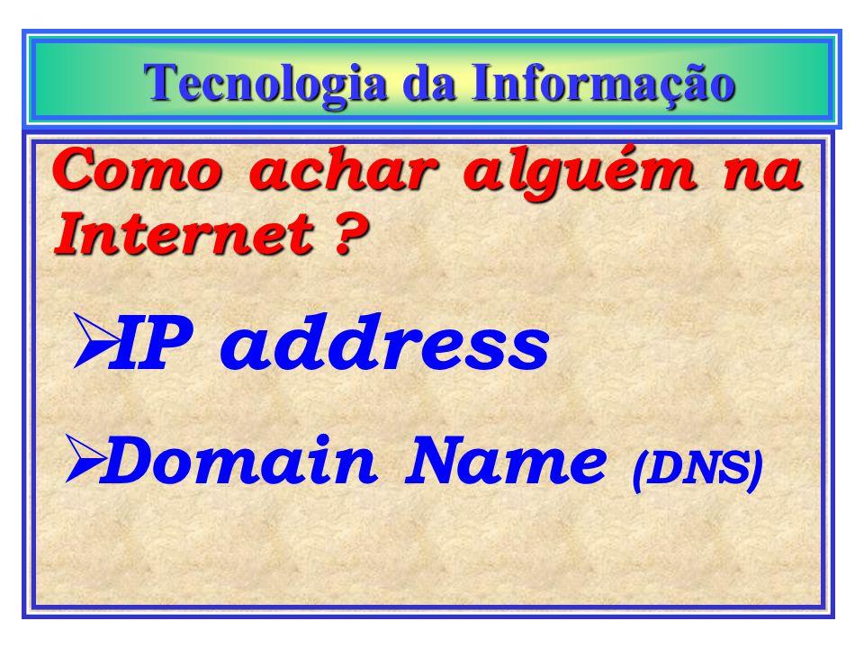 Tecnologia da Informação Tecnologia da Informação Protocolo de Comunicação É um conjunto de regras de linguagem e comportamento que estabelece como de