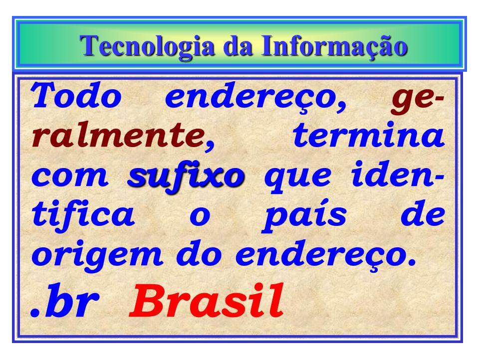 Tecnologia da Informação Tecnologia da Informação Web É a parte gráfica da Internet. Antes de sua criação não existiam as tão difundidas Home Pages.