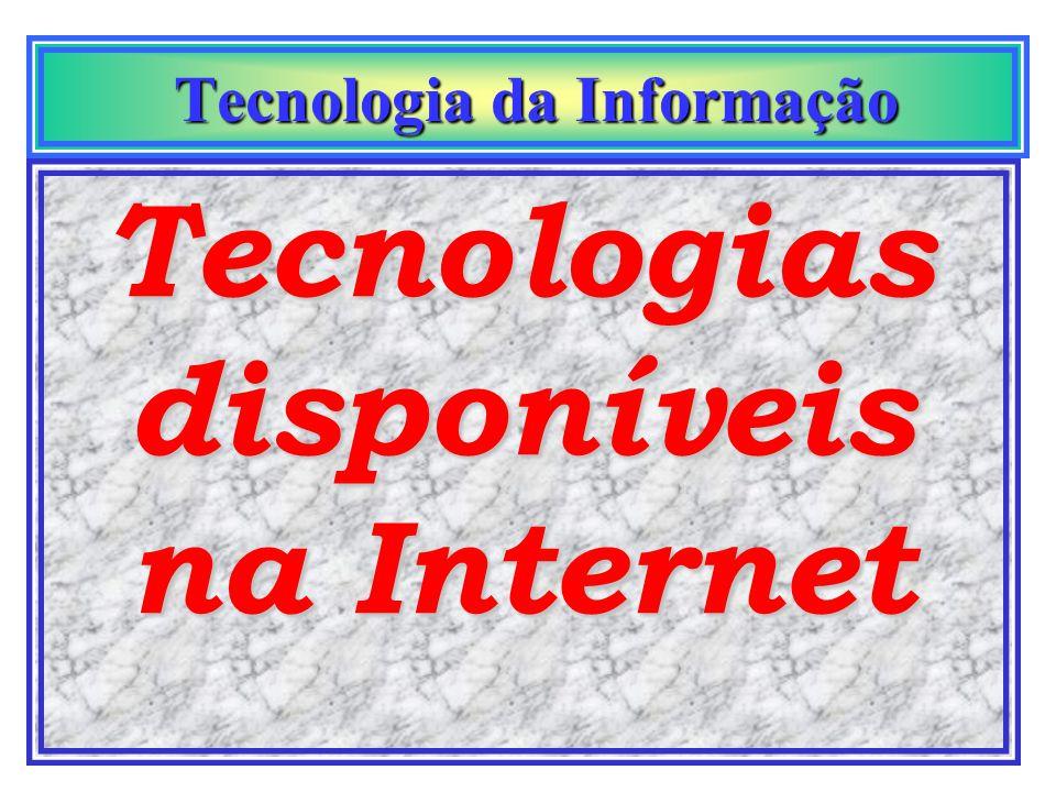 Tecnologia da Informação Tecnologia da Informação.mil para organiza- ções militares.org para organismos de pesquisas sem fins lucrativos.net para orga