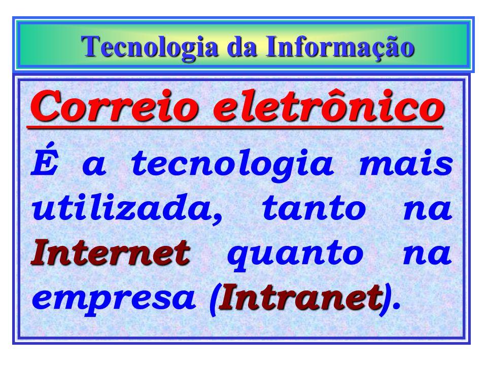 Tecnologia da Informação Tecnologia da Informação Tecnologias disponíveis na Internet