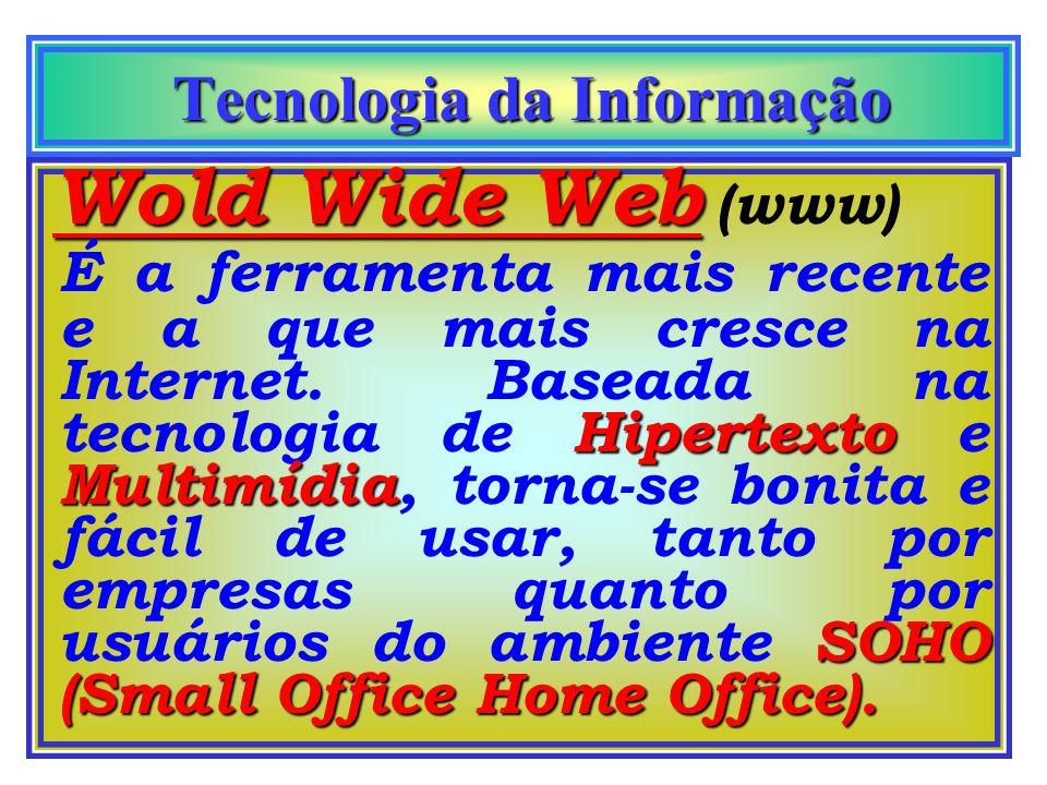 Tecnologia da Informação Tecnologia da Informação FTP FTP (File Transfer Protocol) Serve para o envio e recebimento de arquivos dentro da Internet.