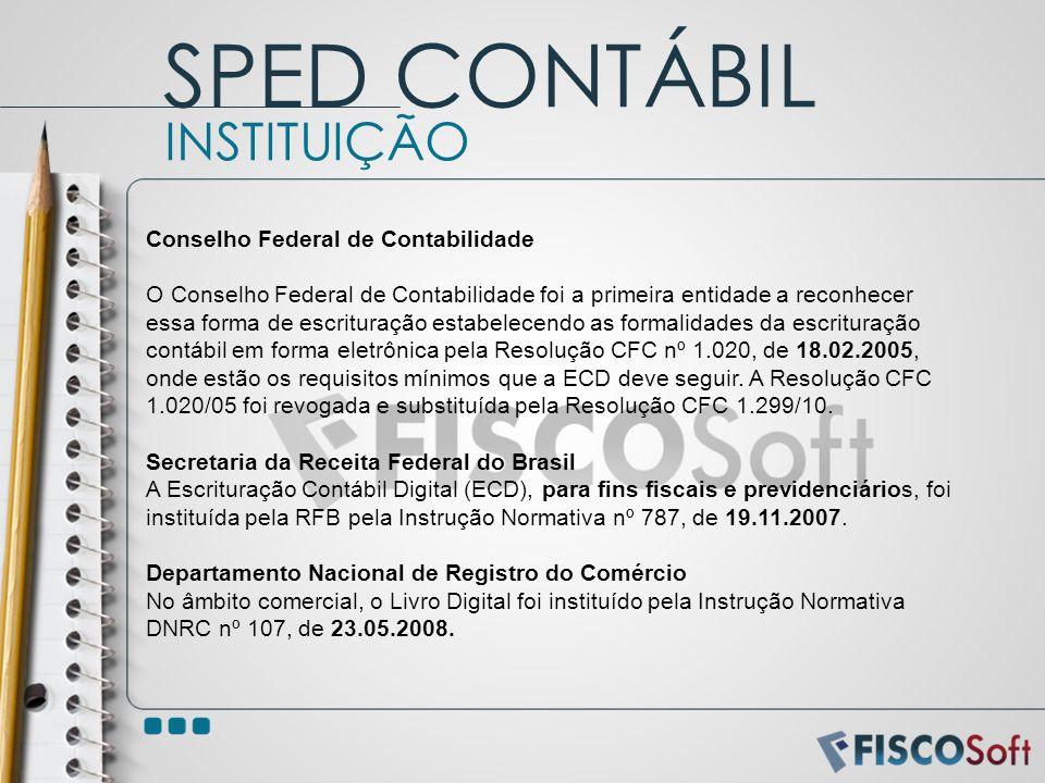 Conselho Federal de Contabilidade O Conselho Federal de Contabilidade foi a primeira entidade a reconhecer essa forma de escrituração estabelecendo as