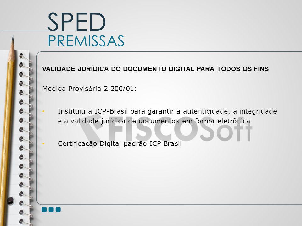 VALIDADE JURÍDICA DO DOCUMENTO DIGITAL PARA TODOS OS FINS Medida Provisória 2.200/01: Instituiu a ICP-Brasil para garantir a autenticidade, a integrid
