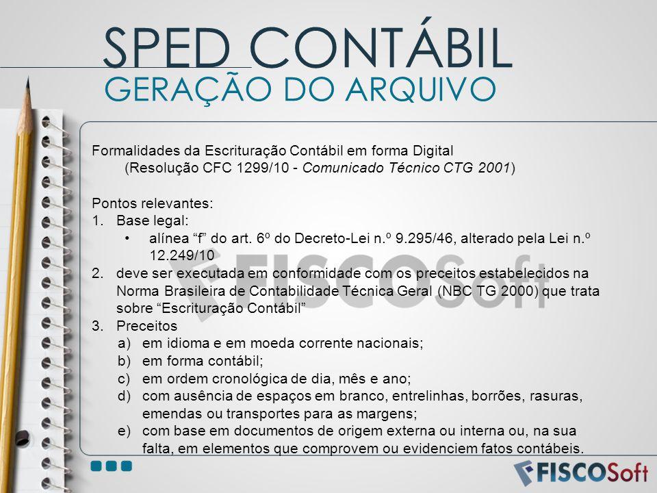 Formalidades da Escrituração Contábil em forma Digital (Resolução CFC 1299/10 - Comunicado Técnico CTG 2001) Pontos relevantes: 1.Base legal: alínea f