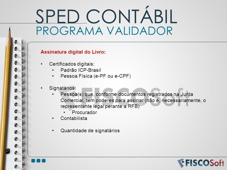 Assinatura digital do Livro: Certificados digitais: Padrão ICP-Brasil Pessoa Física (e-PF ou e-CPF) Signatários: Pessoa(s) que, conforme documentos re