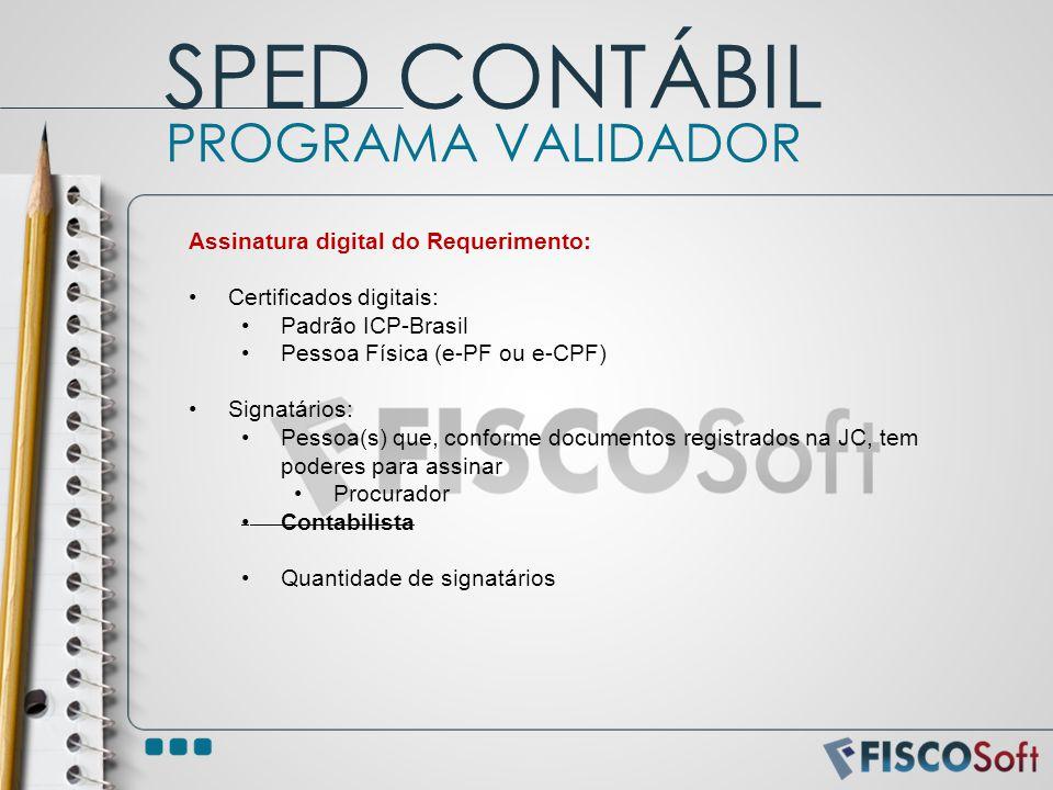 Assinatura digital do Requerimento: Certificados digitais: Padrão ICP-Brasil Pessoa Física (e-PF ou e-CPF) Signatários: Pessoa(s) que, conforme docume