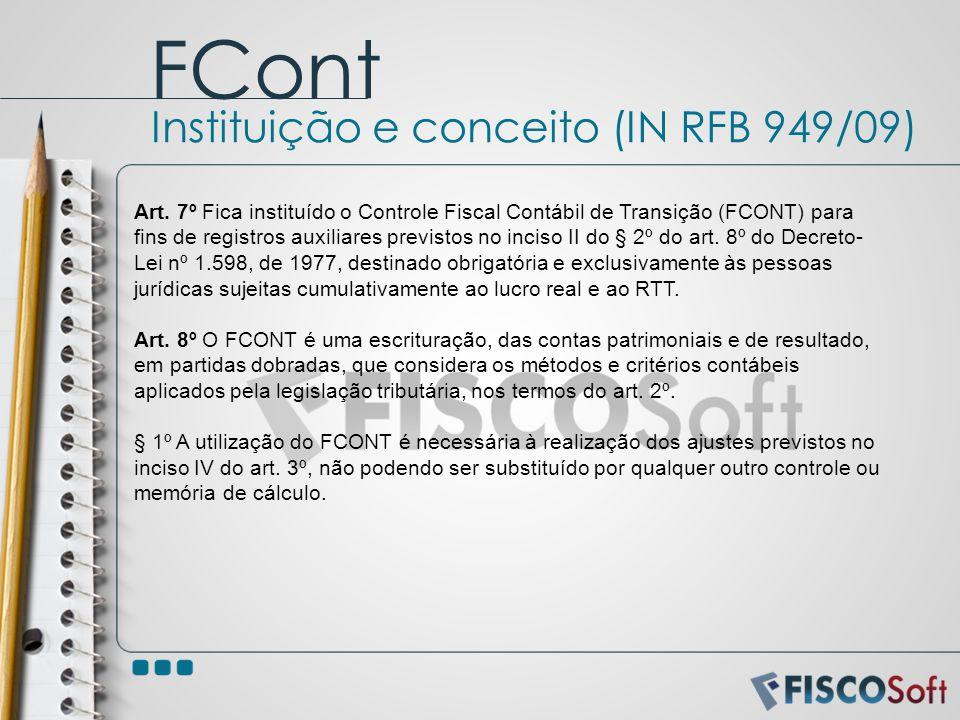 Art. 7º Fica instituído o Controle Fiscal Contábil de Transição (FCONT) para fins de registros auxiliares previstos no inciso II do § 2º do art. 8º do