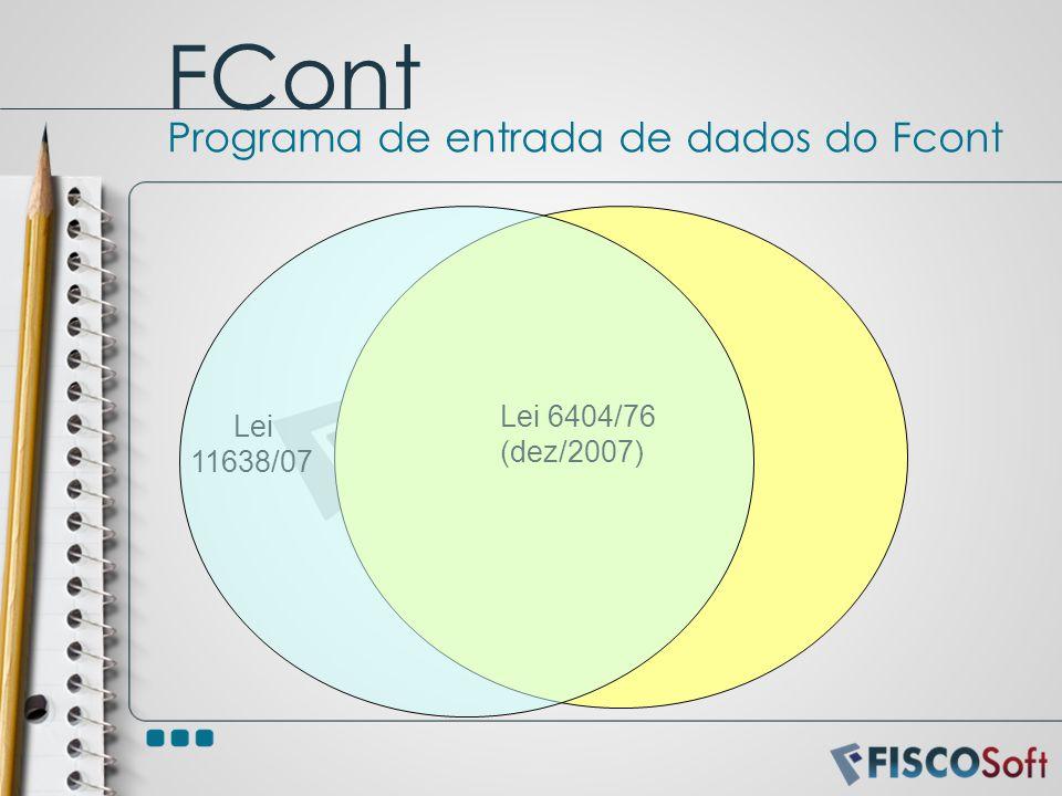 Programa de entrada de dados do Fcont FCont Lei 6404/76 (dez/2007) Lei 11638/07