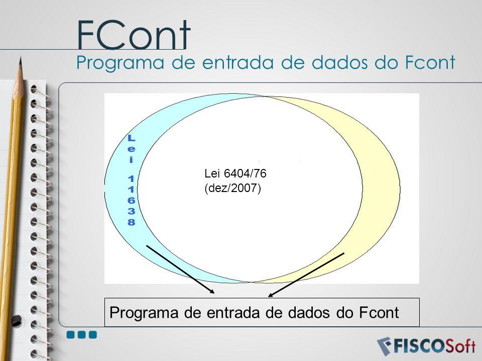 Programa de entrada de dados do Fcont FCont Programa de entrada de dados do Fcont Lei 6404/76 (dez/2007)