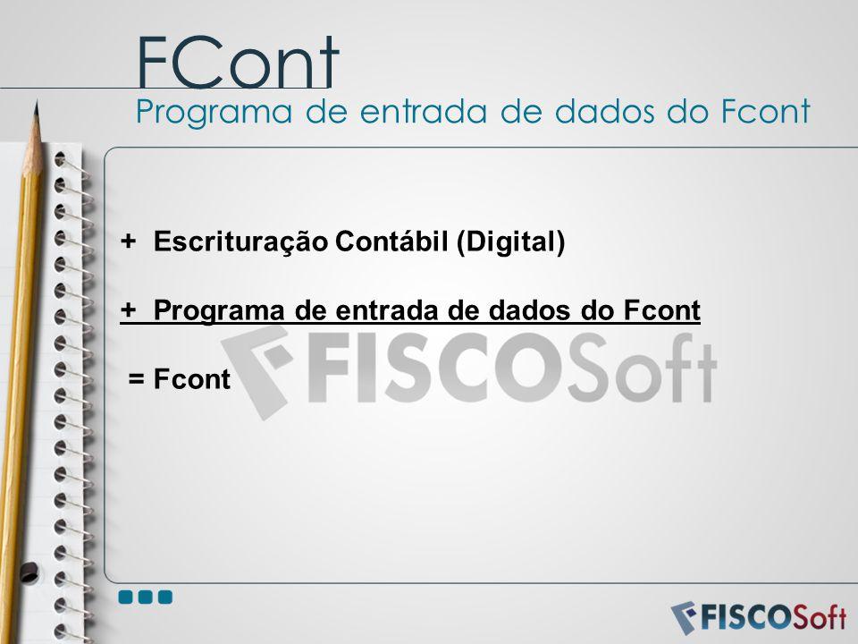 +Escrituração Contábil (Digital) +Programa de entrada de dados do Fcont = Fcont FCont Programa de entrada de dados do Fcont