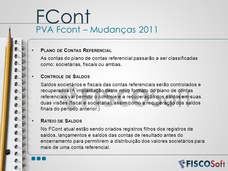 P LANO DE C ONTAS R EFERENCIAL As contas do plano de contas referencial passarão a ser classificadas como: societárias, fiscais ou ambas. C ONTROLE DE