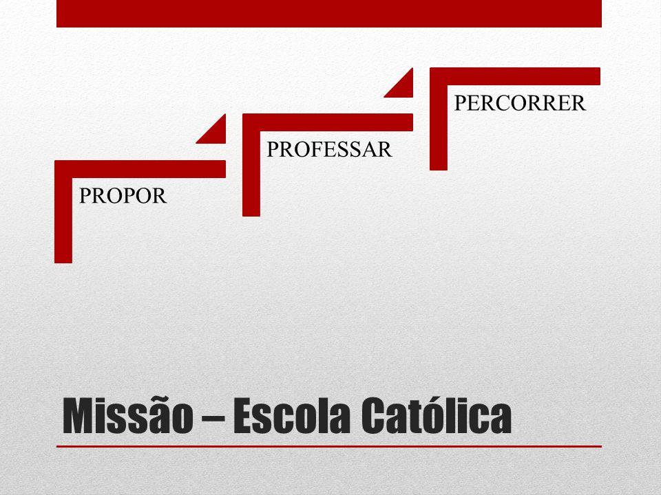 Missão – Escola Católica PROPOR PROFESSAR PERCORRER