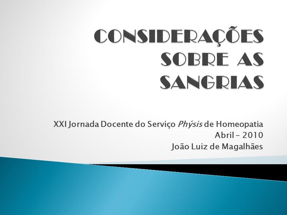 XXI Jornada Docente do Serviço Phýsis de Homeopatia Abril – 2010 João Luiz de Magalhães