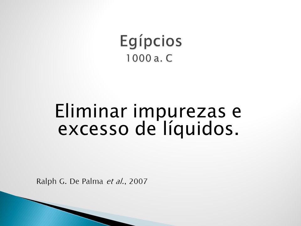 Eliminar impurezas e excesso de líquidos. Ralph G. De Palma et al., 2007