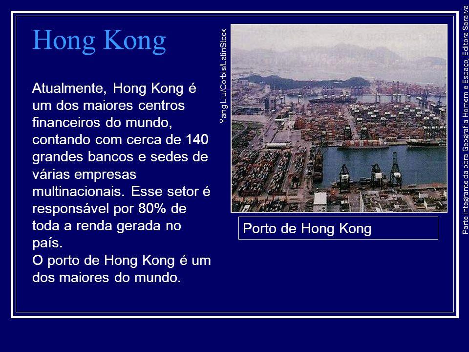 Parte integrante da obra Geografia Homem e Espaço, Editora Saraiva Hong Kong Atualmente, Hong Kong é um dos maiores centros financeiros do mundo, cont