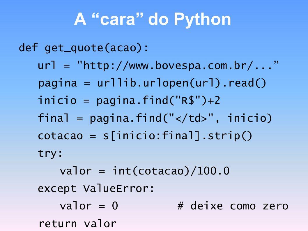 A cara do Python def get_quote(acao): url =