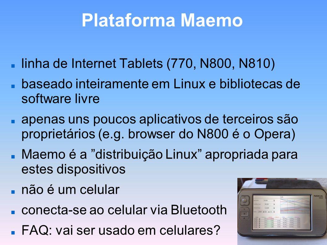 Plataforma Maemo linha de Internet Tablets (770, N800, N810) baseado inteiramente em Linux e bibliotecas de software livre apenas uns poucos aplicativ
