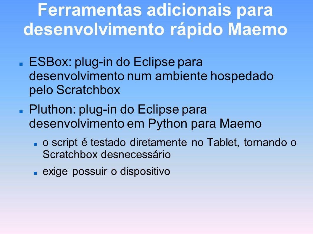 Ferramentas adicionais para desenvolvimento rápido Maemo ESBox: plug-in do Eclipse para desenvolvimento num ambiente hospedado pelo Scratchbox Pluthon