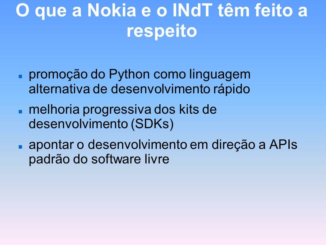 O que a Nokia e o INdT têm feito a respeito promoção do Python como linguagem alternativa de desenvolvimento rápido melhoria progressiva dos kits de d