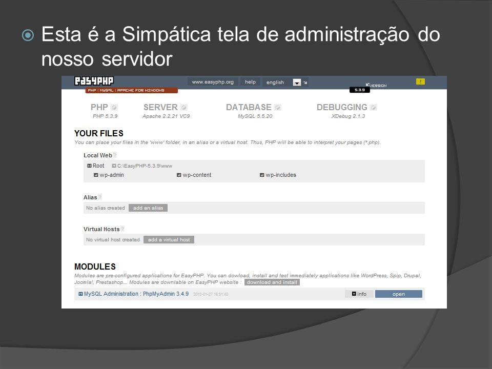 Esta é a Simpática tela de administração do nosso servidor