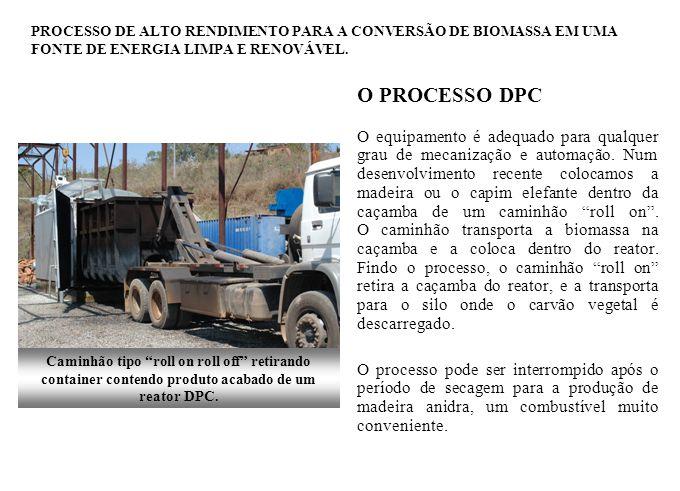 O PROCESSO DPC O equipamento é adequado para qualquer grau de mecanização e automação. Num desenvolvimento recente colocamos a madeira ou o capim elef