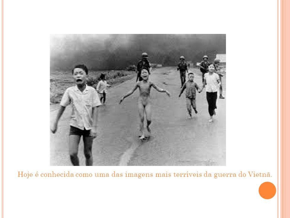 Hoje é conhecida como uma das imagens mais terríveis da guerra do Vietnã.