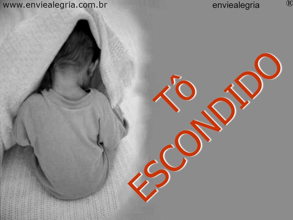 Num tô vendo nada www.enviealegria.com.br enviealegria ®