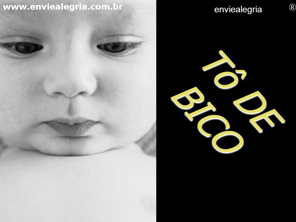 Tô COCÔ www.enviealegria.com.br enviealegria ®