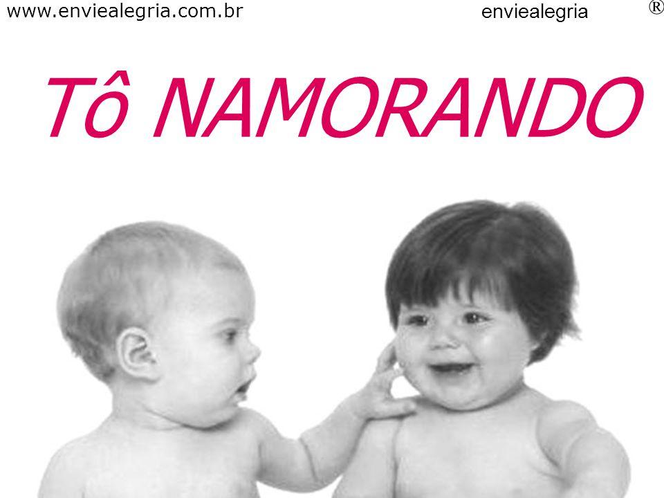 Tô ESPIANDO www.enviealegria.com.br enviealegria ®