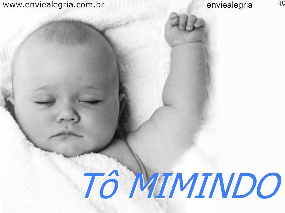 Tô REZANDO www.enviealegria.com.br enviealegria ®