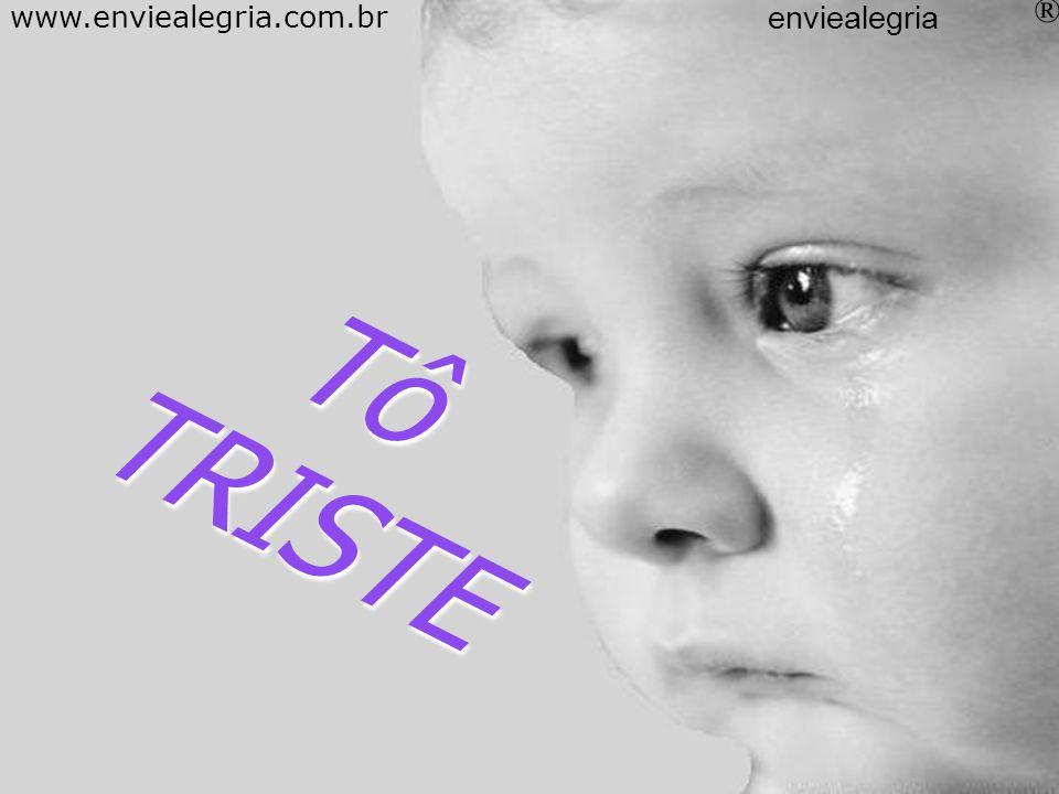 Oi www.enviealegria.com.br enviealegria ®