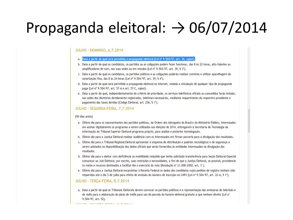 Propaganda eleitoral: 06/07/2014