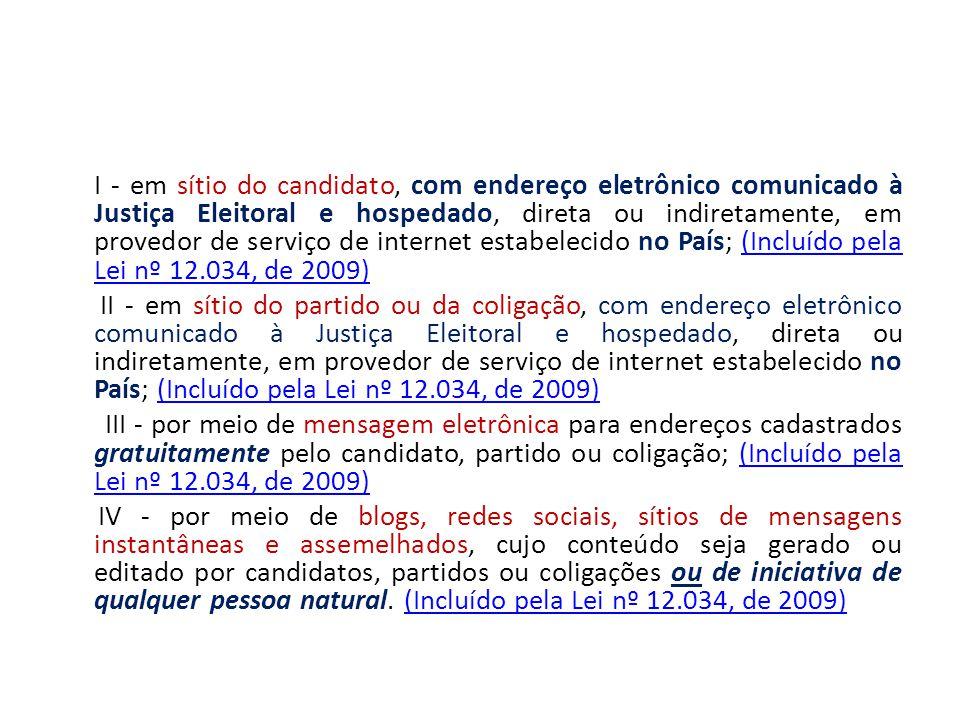 I - em sítio do candidato, com endereço eletrônico comunicado à Justiça Eleitoral e hospedado, direta ou indiretamente, em provedor de serviço de inte