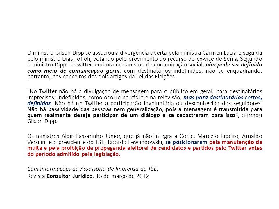 O ministro Gilson Dipp se associou à divergência aberta pela ministra Cármen Lúcia e seguida pelo ministro Dias Toffoli, votando pelo provimento do re