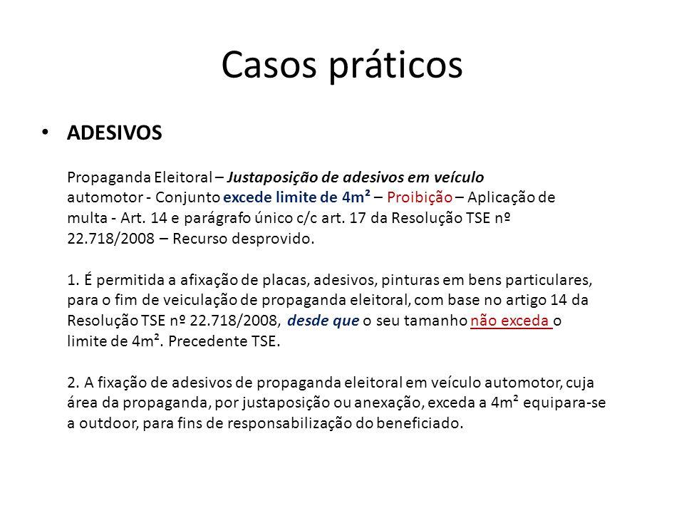Casos práticos ADESIVOS Propaganda Eleitoral – Justaposição de adesivos em veículo automotor - Conjunto excede limite de 4m² – Proibição – Aplicação d