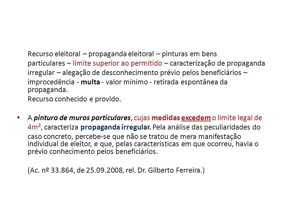 Recurso eleitoral – propaganda eleitoral – pinturas em bens particulares – limite superior ao permitido – caracterização de propaganda irregular – ale