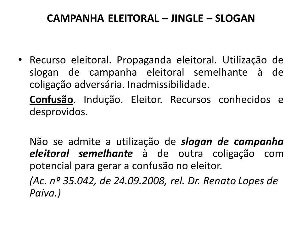 CAMPANHA ELEITORAL – JINGLE – SLOGAN Recurso eleitoral. Propaganda eleitoral. Utilização de slogan de campanha eleitoral semelhante à de coligação adv
