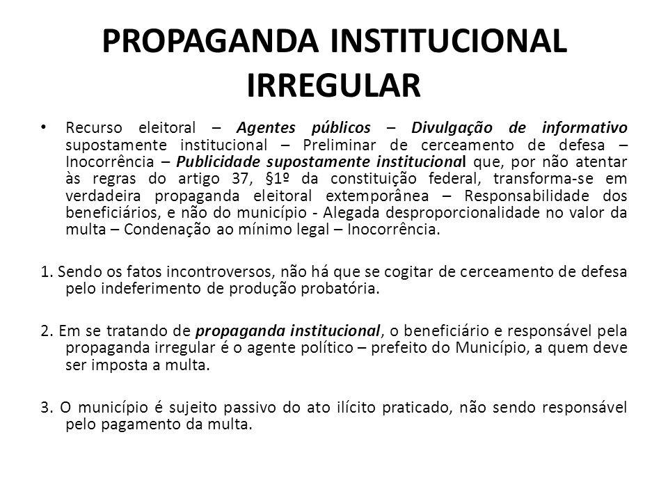 PROPAGANDA INSTITUCIONAL IRREGULAR Recurso eleitoral – Agentes públicos – Divulgação de informativo supostamente institucional – Preliminar de cerceam