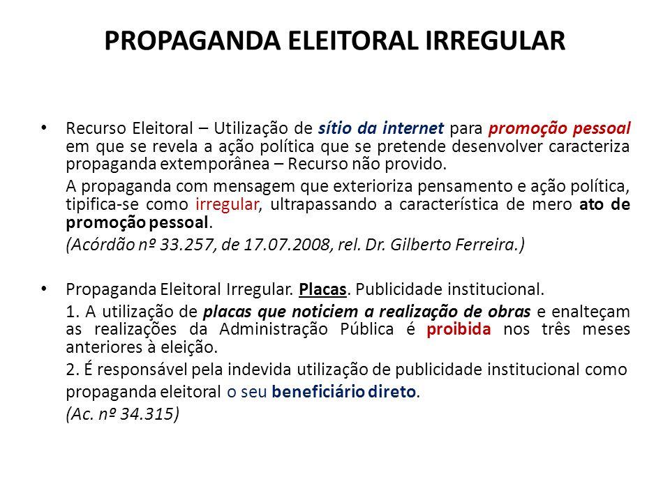 PROPAGANDA ELEITORAL IRREGULAR Recurso Eleitoral – Utilização de sítio da internet para promoção pessoal em que se revela a ação política que se prete