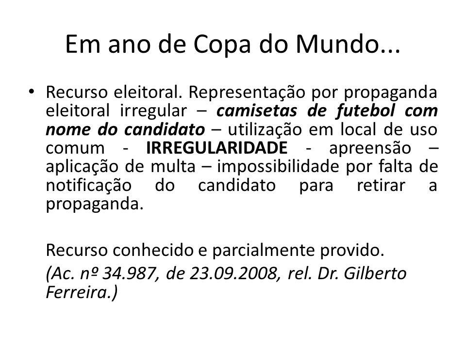Em ano de Copa do Mundo... Recurso eleitoral. Representação por propaganda eleitoral irregular – camisetas de futebol com nome do candidato – utilizaç