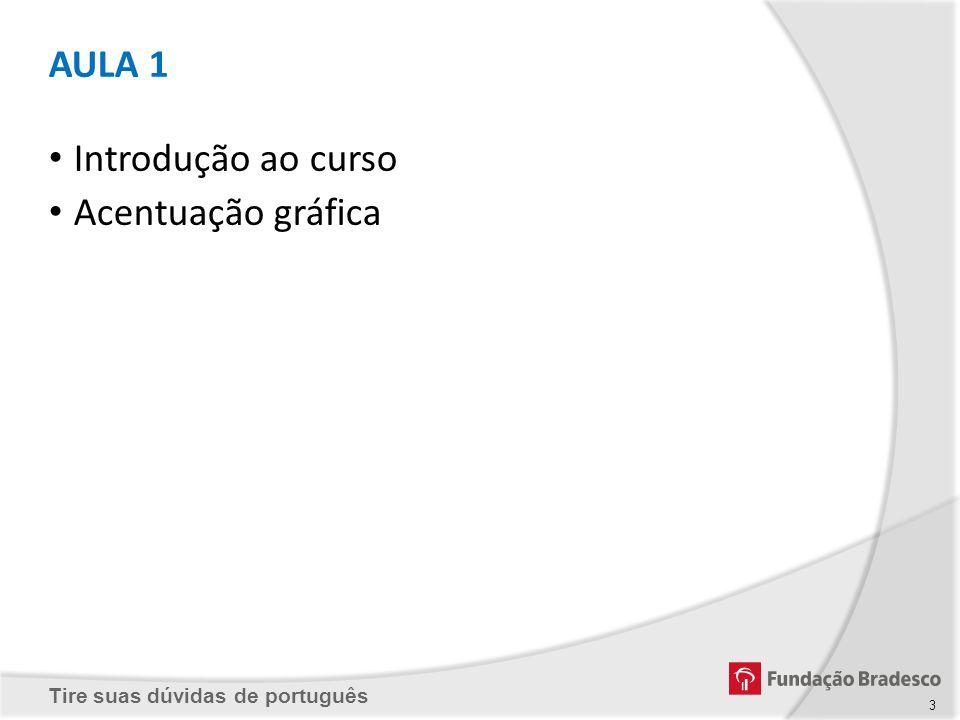 Tire suas dúvidas de português AULA 3 Regência verbal e nominal 1ª Avaliação Processual 34