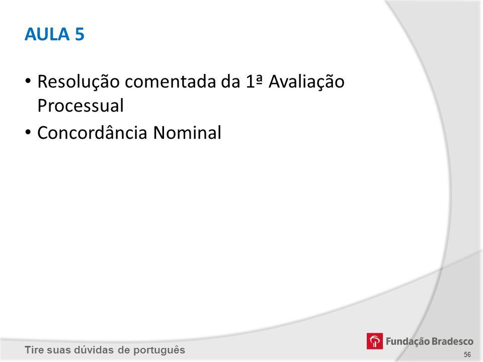 Tire suas dúvidas de português AULA 5 Resolução comentada da 1ª Avaliação Processual Concordância Nominal 56